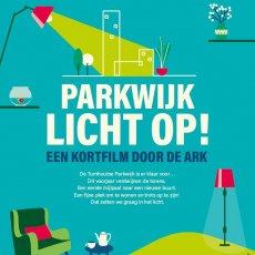 Parkwijk licht op, de kortfilm!
